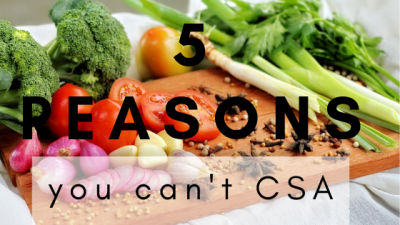 5 reasons you can't join a CSA